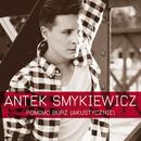 Pomimo Burz (Akustycznie)/Antek Smykiewicz