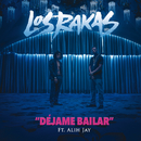 Déjame Bailar (feat. Alih Jey)/Los Rakas
