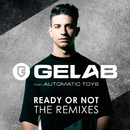 Ready Or Not (The Remixes) (feat. Automatic Toys)/Gelab