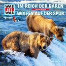20: Im Reich der Bären / Wölfen auf der Spur/Was Ist Was