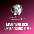Madicken och Junibackens Pims/Astrid Lindgren