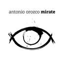 Mírate/Antonio Orozco