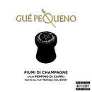 """Fiumi Di Champagne (Tratto Dal film """"Natale Col Boss"""") (feat. Peppino Di Capri)/Guè Pequeno"""