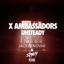 Unsteady (Jack Novak & Stravy Remix)/X Ambassadors