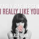 I Really Like You(M.Rod Remix)/Carly Rae Jepsen