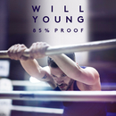 85% Proof (Deluxe)/Will Young