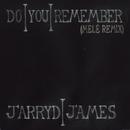 Do You Remember (Melé Remix)/Jarryd James