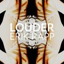 Louder/Erik Rapp