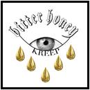 Bitter Honey/Kreep