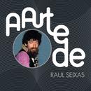 A Arte De Raul Seixas/Raul Seixas