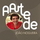 A Arte De João Nogueira/João Nogueira