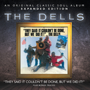 They Said It Couldn't Be Done, But We Did It!/The Dells