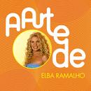 A Arte De Elba Ramalho/Elba Ramalho