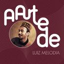 A Arte De Luiz Melodia/Luiz Melodia