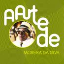 A Arte De Moreira Da Silva/Moreira da Silva