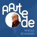 A Arte De Vinícius De Moraes/Vinícius de Moraes
