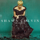 Uncovered/Shawn Colvin