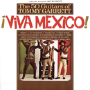 ¡Viva Mexico!/The 50 Guitars Of Tommy Garrett