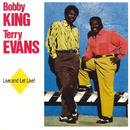 Live And Let Live!/Bobby King, Terry Evans