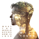 What The World Needs Now Is Love/Will Young