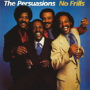 No Frills/The Persuasions