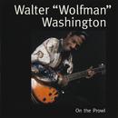"On The Prowl/Walter ""Wolfman"" Washington"