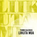 Liikuta Mua (Radio Edit)/Tommi Kalenius
