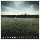 Sawyer Fredericks/Sawyer Fredericks