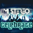 Celebrate/Mi Stereo