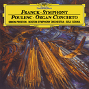 Franck: Symphony In D minor / Poulenc: Concerto For Organ, Strings And Percussion In G Minor (Live)/Simon Preston, Everett Firth, Boston Symphony Orchestra, Seiji Ozawa