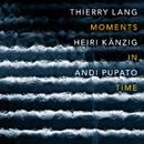 Moments In Time/Thierry Lang, Heiri Kaenzig, Andi Pupato