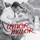 Amor Maior/Rafael Aguiar