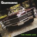 Ten Years Live/The Nighthawks