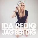 Jag ber dig/Ida Redig