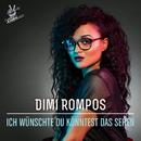Ich wünschte du könntest das sehen (From The Voice Of Germany)/Dimi Rompos