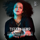 Have You Ever Been In Love (From The Voice Of Germany)/Tiffany Kemp