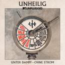 """MTV Unplugged """"Unter Dampf – Ohne Strom""""/Unheilig"""