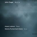 John Cage: As It Is/Natalia Pschenitschnikova, Alexei Lubimov
