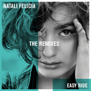 Easy Ride (The Remixes)/Natali Felicia