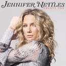 Unlove You/Jennifer Nettles