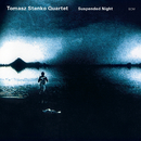 Suspended Night/Tomasz Stanko Quartet