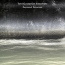 Restored, Returned/Tord Gustavsen Ensemble