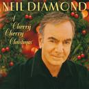 A Cherry Cherry Christmas/Neil Diamond