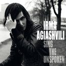 Sing The Unspoken/Irma Agiashvili