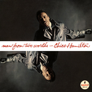 Man From Two Worlds/Chico Hamilton