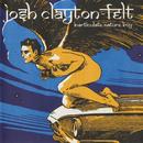 Inarticulate Nature Boy/Josh Clayton-Felt