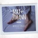 Wenn du schläfst (feat. Vincent Malin)/Max + Johann