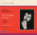 Birtwistle: The Triumph of Time/BBC Symphony Orchestra, Pierre Boulez