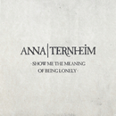 Show Me The Meaning Of Being Lonely/Anna Ternheim