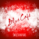 Święta W Nas/Blue Cafe